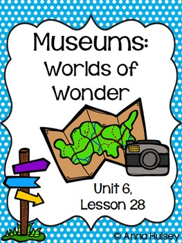 Fourth Grade: Museums-- Worlds of Wonder (Journeys Supplement)