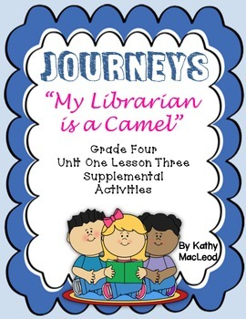 """Journeys Fourth Grade:  """"My Librarian is a Camel"""""""