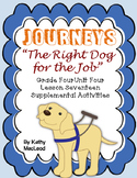 "Journeys Fourth Grade:  ""The Right Dog for the Job"""