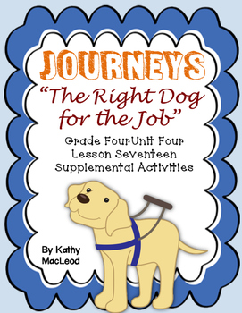 """Journeys Fourth Grade:  """"The Right Dog for the Job"""""""