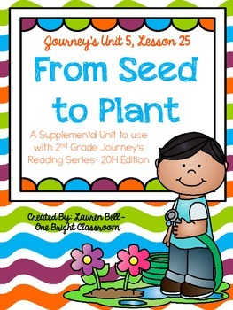Journeys- From Seed to Plant Supplemental Unit {Unit 5: Lesson 25}