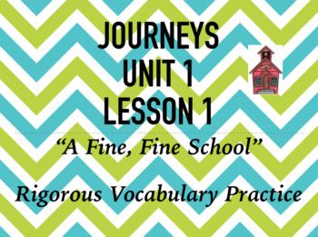 Journeys GR 3 Unit 1.1 - A Fine, Fine School - Rigorous Vocabulary Practice