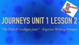 Journeys GR 3 Unit 1.2 - The Trial of Cardigan Jones -Rigorous Writing Prompts