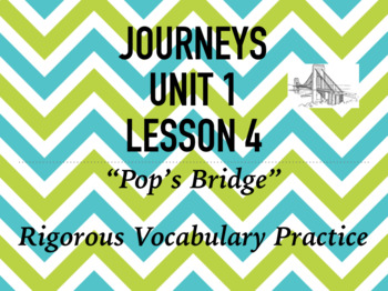Journeys GR 3 Unit 1.4 - Pop's Bridge - Rigorous Vocabulary Practice