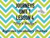 Journeys GR 3 Unit 1.4 - Pop's Bridge - Rigorous Vocabular