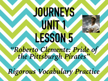 Journeys GR 3 Unit 1.5 - Roberto Clemente - Rigorous Vocabulary Practice