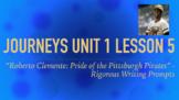 Journeys GR 3 Unit 1.5 - Roberto Clemente -Rigorous Writing Prompts