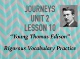 Journeys GR 3 Unit 2.10 - Young Thomas Edison - Rigorous V