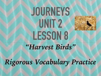 Journeys GR 3 Unit 2.8 - Harvest Birds - Rigorous Vocabulary Practice