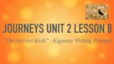 Journeys GR 3 Unit 2.8 - The Harvest Birds -Rigorous Writi