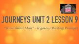 Journeys GR 3 Unit 2.9 - Kamishibai Man -Rigorous Writing Prompts