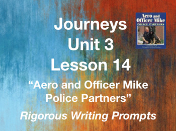 Journeys GR 3 Unit 3.14 - Aero and Officer Mike - Rigorous Writing Prompts