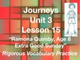 Journeys GR 3 Unit 3.15 - Ramona Quimby, Age 8 - Rigorous Vocabulary Practice
