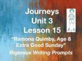Journeys GR 3 Unit 3.15 - Ramona Quimby, Age 8 - Rigorous Writing Prompts