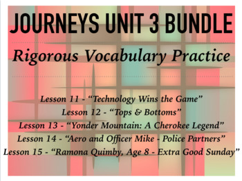 Journeys GR 3 Unit 3 Bundle - Rigorous Vocabulary Practice
