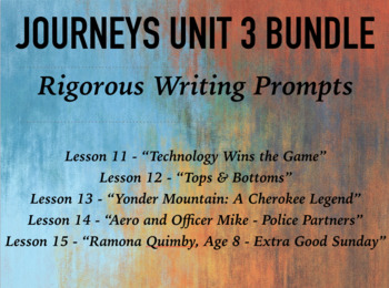 Journeys GR 3 Unit 3 Bundle - Rigorous Writing Prompts