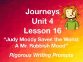 Journeys GR 3 Unit 4.16 - Judy Moody - Rigorous Writing Prompts