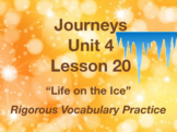 Journeys GR 3 Unit 4.20 - Life on the Ice - Rigorous Vocabulary Practice