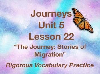 Journeys GR 3 Unit 5.22 - Stories of Migration - Rigorous Vocabulary Practice