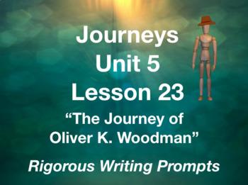 Journeys GR 3 Unit 5.23 - Journey of Oliver K Woodman - Rigorous Writing Prompts