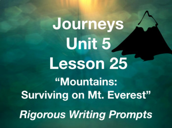 Journeys GR 3 Unit 5.25 - Surviving Mt Everest - Rigorous Writing Prompts