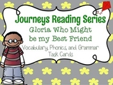 Journeys Gloria Who Might be my Best Friend Vocabulary and Phonics Task Cards