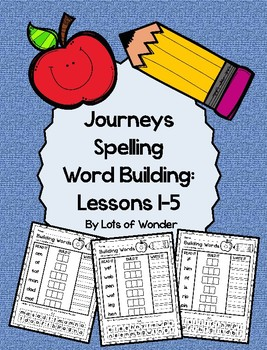 Journeys Grade 1 Spelling Word Building Lessons: 1-5 and Review Page