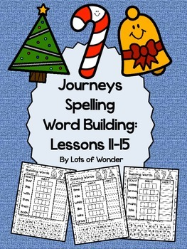 Journeys Grade 1 Spelling Word Building Lessons: 11-15 and Review Page