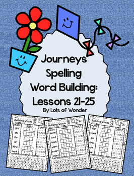 Journeys Grade 1 Spelling Word Building Lessons: 21-25 and
