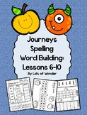Journeys Grade 1 Spelling Word Building Lessons: 6-10 and Review Page