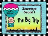 Journeys Grade 1 The Big Trip Grade 1 Unit 4 Lesson 17