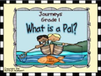 Journeys Grade 1 What is a Pal? Unit 1 Lesson 1
