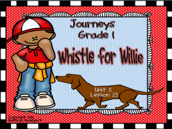 Journeys Grade 1 Whistle for Willie Unit 5 Lesson 23