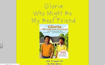 Journeys Grade 2 Gloria, Who Might Be My Best Friend Unit 5. 22