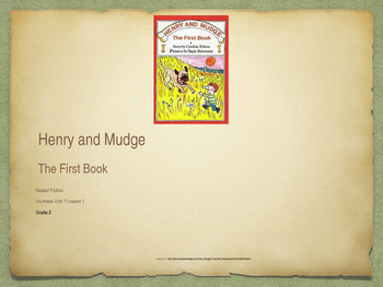 Journeys, Grade 2 Unit 1 Lesson 1 Henry and Mudge
