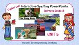 Journeys Grade 3 Interactive Spelling Unit 5