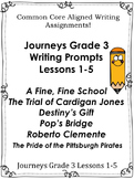 Journeys Grade 3-Unit 1-Lessons 1-5 Common Core Writing Prompts