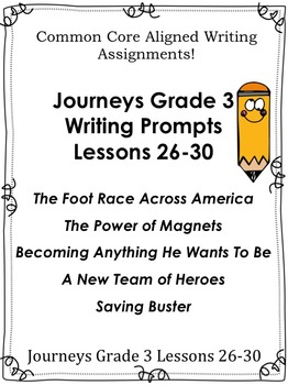 Journeys Grade 3-Unit 6-Lessons-26-30-Common Core Writing Prompts