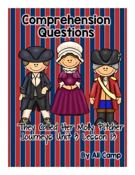 They Called Her Molly Pitcher-Journeys Grade 5 Lesson 13 Comprehension Questions