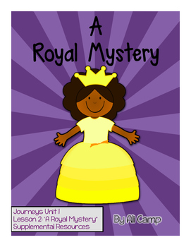 Journeys Grade 5 Unit 1 Lesson 2:  A Royal Mystery Supplemental Resources