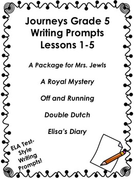Journeys Grade 5 Unit 1-Lessons 1-5 Writing Bundle