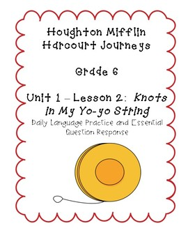 Journeys Grade 6 Daily Language Practice and EQ  - Knots in My Yo-yo String