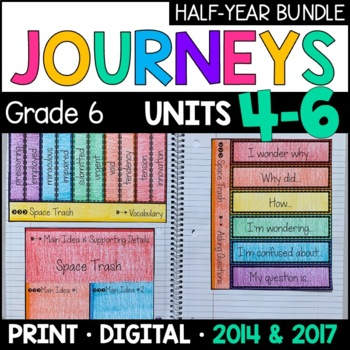 Journeys Grade 6 HALF-YEAR BUNDLE: Units 4-6 (with Interactive pages)
