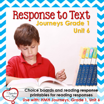 Journeys Grade One, Unit 6: Response to Text