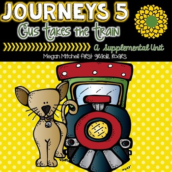 Journeys Gus Takes the Train Unit 5 A Supplemental Unit