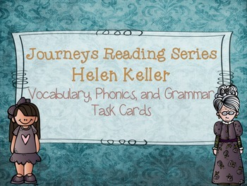 Journeys Helen Keller Vocabulary, Phonics, and Grammar Task Cards