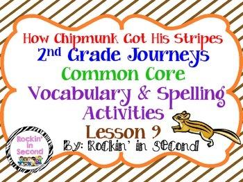 Journeys How Chipmunk Got His Stripes Lesson 9 Spelling & Vocab. Activities