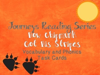 Journeys How Chipmunk Got His Stripes Vocabulary and Phonics Task Cards