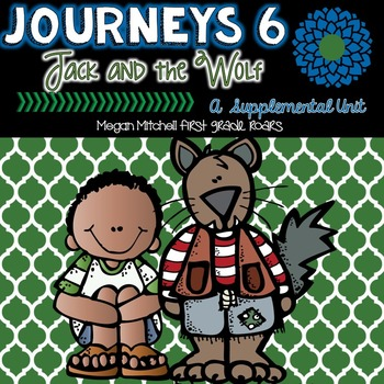 Journeys: Jack and the Wolf 6...A Supplemental Unit
