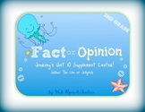 Journeys Jellies 2nd grade - Fact or Opinion Center